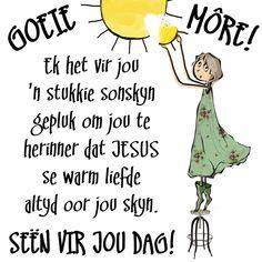 Good Morning Greetings, Good Morning Wishes, Day Wishes, Morning Messages, Good Morning Beautiful Gif, Lekker Dag, Afrikaanse Quotes, Goeie Nag, Goeie More