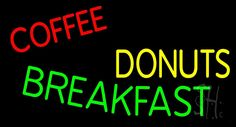 Coffee Donuts Breakfast Neon Sign 20 Tall x 37 Wide x 3 Deep, is 100% Handcrafted with Real Glass Tube Neon Sign. !!! Made in USA !!!  Colors on the sign are Red, Green and Yellow. Coffee Donuts Breakfast Neon Sign is high impact, eye catching, real glass tube neon sign. This characteristic glow can attract customers like nothing else, virtually burning your identity into the minds of potential and future customers.