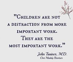 ❥ Children~ make them a priority so when they grow up, they can lead others