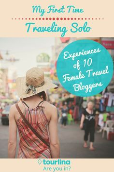 You want to travel, but your friends are busy, don't have enough money to travel or don't want to go to the same places you do. Have you ever thought about solo travel? It is an amazing and empowering experience. Here you can read about, what kind of experiences 10 female travel bloggers have made during their first solo travel trip   #travel #solofemaletravel #solotravel   tourlina.com