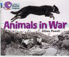 Animals in War von Jillian Powell, herausgegeben vom Imperial War Museum, Harpercollins Publishers 2012, ISBN-13: 978-0007428854