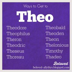 Beloved Baby Names: Ways To Get To Theo