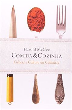 Comida e Cozinha. Ciência e Cultura da Culinária - Livros na Amazon.com.br