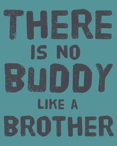 There Is No Buddy Like A Brother 8x10 Fine Art by OffTheWallbyLeah