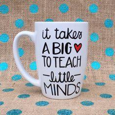 Teacher Coffee Mug - It Takes A Big Heart To Teach Little Minds - Hand Painted Mug - Teacher Gift - Custom Teacher Gift - Personalized Gift Teacher Appreciation Week, Teacher Gifts, Farewell Gifts, Hand Painted Mugs, Teachers' Day, Do It Yourself Crafts, School Gifts, Gifts For Husband, Little Gifts