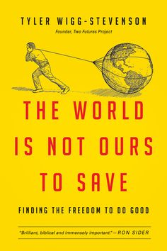 The World Is Not Ours to Save: 2014 Outreach Resource of the Year