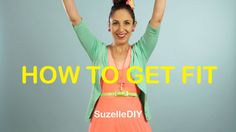 SuzelleDIY - How To Get Fit