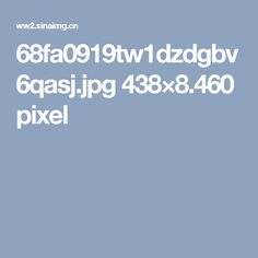 68fa0919tw1dzdgbv6qasj.jpg 438×8.460 pixel
