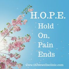 HOPE = Hold On, Pain Ends