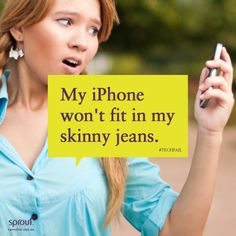 My iPhone won't fit in my skinny jeans. #techfail #sprout #sproutaus #freedomtogrow #quotes #like #inspiration #colorful #words #cool #funny #best #humor #humour #jeans #skinny #fashion #girl