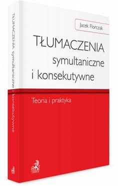 Tłumaczenia symultaniczne i konsekutywne. Teoria i praktyka 89,25 zł