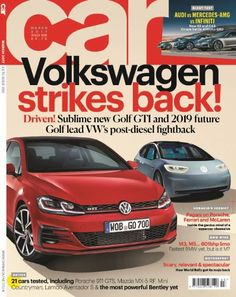 In this issue:  Volkswagen strikes back!  Driven! Sublime new Gold GTI and 2019 future.  Golf lead VW's post diesel fightback  Audi VS Mercedes Vs Infiniti  21 cars tested  Fastest BMW yet, but is it M?  Pagani on Porsche, Ferrari and McLaren