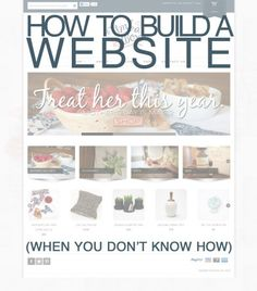 How to Build a Website (When You Have No Idea How) http://www.learnabouttheweb.com/