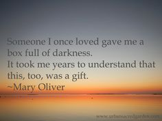 Mary Oliver quote - Darkness Gift