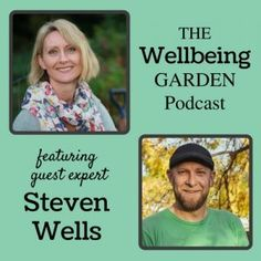 Episode 008 – Healing Gardens with Steven Wells [Podcast]