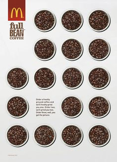 Alignment - the cups of coffee beans are organized to act as a border around the main text, drawing attention to the text. The cups of coffee are also repeated in orderly intervals which supports the text. Coffee Advertising, Creative Advertising, Mccafe Coffee, Drink Photo, Principles Of Design, Coffee Branding, Coffee Design, Coffee Table With Storage, Print Ads