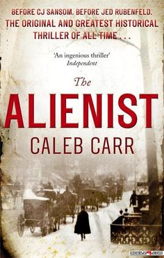 Booktopia has The Alienist: Number 1 in Series, Laszlo Kreizler & John Schuyler Moore by Caleb Carr. Buy a discounted Paperback of The Alienist: Number 1 in Series online from Australia's leading online bookstore. The Alienist Book, Cj Sansom, Laszlo Kreizler, Caleb Carr, Books To Read, My Books, Some Things Never Change, Thing 1, Theodore Roosevelt