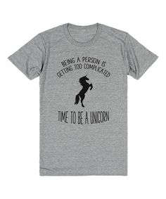 Being a person is getting too complicated, time to be a unicorn Heather Gray Tee - Plus #zulilyfinds $15