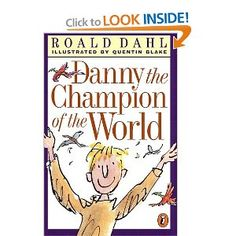 Danny the Champion of the World by @Roald Dahl