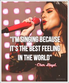 I'm singing because it's the best feeling in the world. | Cher Lloyd Picture Quotes | Quoteswave