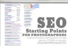 SEO for Photographers. Takes the overwhelming out of SEO.  Great starting points if you want to optimize your site!  www.annabartellphotography.com