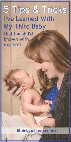 5 TIPS & TRICKS I'VE LEARNED WITH MY 3RD BABY THAT I WISH I'D KNOWN WITH MY 1ST - Life in Lape Haven. Even though I've been a mother for nearly 7 years, I've learned a few new things with my third baby that would have been great to know years ago when our first child was a newborn and infant, including quick ways to sooth a baby and new way to burp a baby that also calms them.