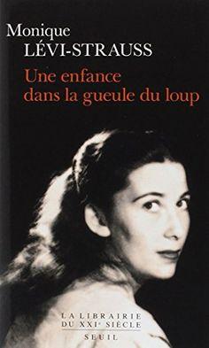Une enfance dans la gueule du loup de Monique Lévi-Strauss http://www.amazon.fr/dp/202118157X/ref=cm_sw_r_pi_dp_t-6lvb1BPP975