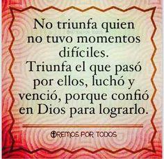 No triunfa quien no tuvo momentos difíciles ,Triunfa el que paso por ellos##