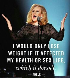 Adele, take a bow. That is one awesome quote.
