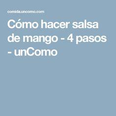 Cómo hacer salsa de mango - 4 pasos - unComo