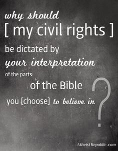 (i'm an atheist, but i think this is applicable to the LGBT community as well). And don't think that because I'm Atheist I've never read Your bible. I am an Atheist BECAUSE I used to be a christian. Anti Religion, Civil Rights, Thought Provoking, In This World, Wisdom, This Or That Questions, Hard Questions, Thoughts, Feelings