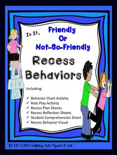 Recess Behaviors, Friendly or Not-So-Friendly..Great interactive and fun activities to appeal to a variety of ages. Recess is an important time in the lives of school children. It is a time to release energy, get fresh air and sunshine, and engage in social skills with others. For many children, however, recess can be a difficult time. This activity includes fun ways to teach children who struggle to engage appropriately with their peers during recess.