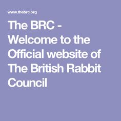 The BRC - Welcome to the Official website of The British Rabbit Council