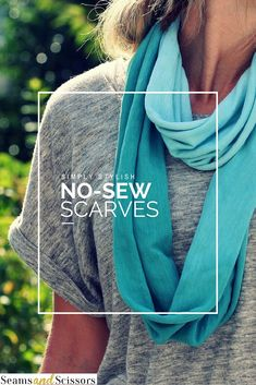 Easy no-sew scarf patterns for simple accessorizing.