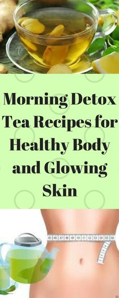 morning-detox-tea-recipes-healthy-body-glowing-skin/