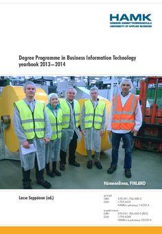 Seppänen (ed.): Degree Programme in Business Information Technology yearbook 2013–2014. Download free eBook at www.hamk.fi/julkaisut.