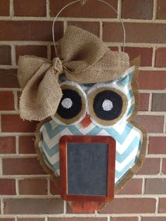 Love this one ! Burlap OWL Door Hanger with chalkboard and by EverTwoClever