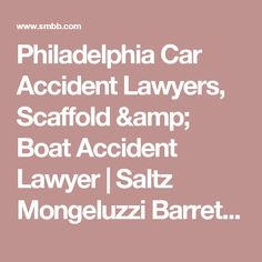 Saltz, Mongeluzzi, Barrett & Bendesky is a law firm that offers personal injury lawyers in New Jersey and Philadelphia. The attorneys at Saltz, Mongeluzzi, Barrett & Bendesky have achieved some of the largest verdicts and settlements in the history of Philadelphia, Pennsylvania. They also represent construction workers who have been injured or killed.