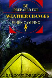 When your Wolf Cub Scout is working on the Call of the Wild adventure, check out this information about how to be prepared for weather changes when camping.