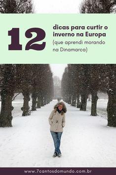 12 dicas para curtir o inverno na Europa (que aprendi morando na Dinamarca 81ad72257e131