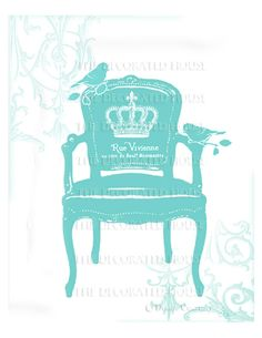 French Chair 8 x 10 in. Art Print. Aqua Turquoise Tiffany Blue. with Crown and Birds. The Decorated House on Etsy. $14.00, via Etsy.