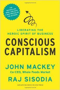 NPR coverage of Conscious Capitalism: Liberating the Heroic Spirit of Business by John Mackey, Raj Sisodia, and Bill George. News, author interviews, critics' picks and more. Whole Foods Market, New York Times, Super Soul Sunday, Life Changing Books, Harvard Business Review, Wall Street, Bestselling Author, Consciousness, The Book