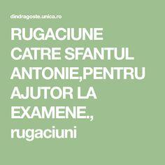 RUGACIUNE CATRE SFANTUL ANTONIE,PENTRU AJUTOR LA EXAMENE., rugaciuni Anton, Cots