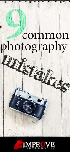 9 common photography mistakes