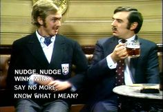 Monty Python - What can I say but - 'Evening, squire! - Follow me. Follow me. That's good, that's good! A nod's as good as a wink to a blind bat!
