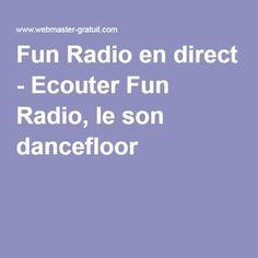 Fun Radio en direct - Ecouter Fun Radio, le son dancefloor