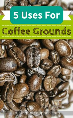 5 Uses For Coffee Grounds