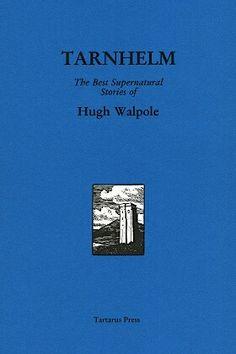 """Tarnhelm: The Best Supernatural Stories Of Hugh Walpole""  ***  Hugh Walpole  (2003)"