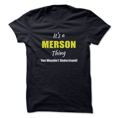 Its a MERSON Thing Limited EditionAre you a MERSON? Then YOU understand! These limited edition custom t-shirts are NOT sold in stores and make great gifts for your family members. Order 2 or more today and save on shipping!MERSON