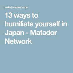 10 ways to humiliate yourself in India - Matador Network India Travel, Japan Travel, Japan Trip, Japanese Etiquette, Best Travel Deals, Travel Log, Nihon, Future Travel, Karaoke